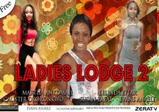 LADIES LODGE PART 2