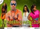 BETWEEN 2 WORLDS PART 1