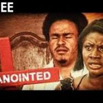 ANOINTED 1 – Nigerian Nollywood Movie