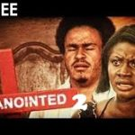 ANOINTED 2 – Nigerian Nollywood Movie