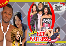 END OF HOT WAITRESS 2-Nigerian Nollywood Movie