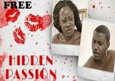 HIDDEN PASSION 1 – Nigerian Nollywood Movie