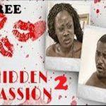 HIDDEN PASSION 2 – Nigerian Nollywood Movie