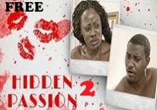 HIDDEN PASSION 2 – Nigerian Nollywood Movie