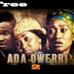 Ada Owerri 2 – Nigerian Nollywood Movie