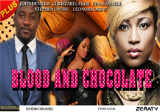BLOOD  and CHOCOLATE- Nigerian Nollywood Movie