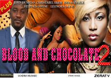 BLOOD and CHOCOLATE 2- Nigerian Nollywood movie
