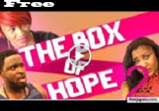 Box Of Hope 2- Nigerian Nollywood Movie