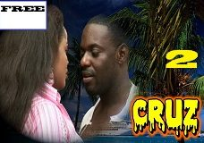 Cruz 2- Nigerian Nollywood Movie