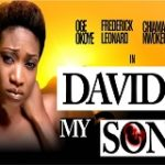 David My Son – Nigerian Nollywood Movie