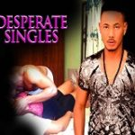 Desperate Singles – Nigerian Nollywood Movie
