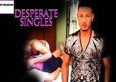 Desperate Singles – Nigerian Nollywood Movie