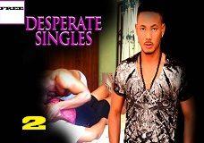 Desperate Singles 2- Nigerian Nollywood Movie