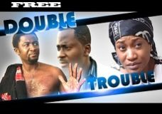 Double Trouble – Nigerian Nollywood Movie