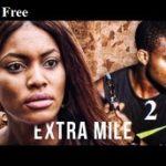 Extra Mile 2- Nigerian Nollywood Ghanaian Ghallywood Movie