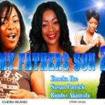 My Father's Son 2 -Nigerian Nollywood movie