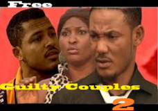 Guilty Couples 2 -Nigerian Nollywood Movie