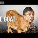 He Goat 2- Nigerian Nollywood Movie