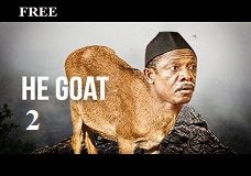 He Goat 2- Nigerian Nollywood Movie