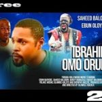 Ibrahim Omo Orukan 2- Yoruba Nollywood Movie