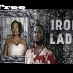 Iron Lady – Nigerian Nollywood Movie