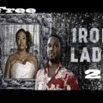 Iron Lady 2- Nigerian Nollywood Movie