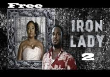 Iron Lady 2- Nigerian Nollywood Movie