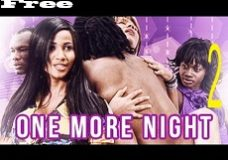 One More Night 2 – Nigerian Nollywood Movie