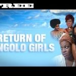 Return Of Angolo Girls – Nigerian Nollywood Ghallywood movie