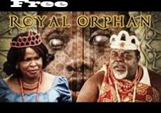 Royal Orphan – Nigerian Nollywood Movie
