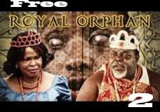 Royal Orphan 2- Nigerian Nollywood Movie