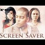Screen Saver – Nigerian Nollywood Ghanaian Ghallywood Movie