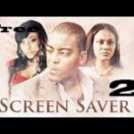 Screen Saver 2- Nigerian Nollywood Ghanaian Ghallywood Movie