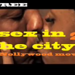 Sex in the City 2- Nigerian Movie