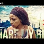 Share My Bed 2- Nigerian Nollywood Movie