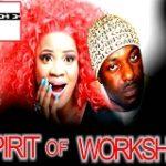 Spirit Of Workshop – Nigerian Nollywood Movie