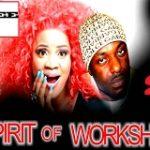 Spirit Of Workshop 2– Nigerian Nollywood Movie