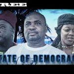 State Of Democracy – Nigerian Nollywood Movie