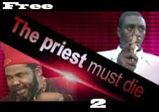 The Priest Must Die 2 – Nigerian nollywood Movie