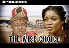 The wise Choice-Nigerian Nollywood movie