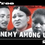 Enemy Among Us 2 -Nigerian Nollywood Movie
