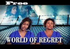 World Of  Regret – Nigerian Nollywood Movie