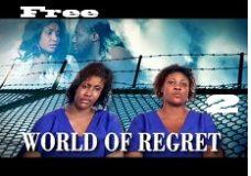 World Of  Regret 2 – Nigerian Nollywood Movie