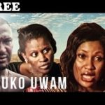AKUKO UWAM 1 – Nigerian Nollywood Movie