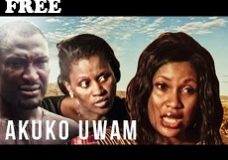 AKUKO UWAM 1 – Nigerian Nollywood Movie