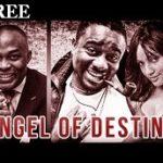 ANGEL OF DESTINY 1 – Nigerian Nollywood Movie