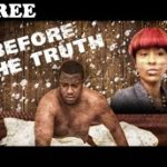 BEFORE THE TRUTH 1 – Nigerian Nollywood Movie