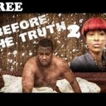 BEFORE THE TRUTH 2 – Nigerian Nollywood Movie