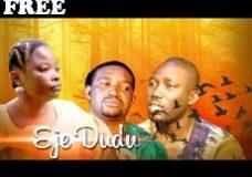 EJE DUDU – Nigerian Nollywood Yoruba Movie