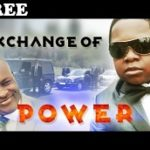 EXCHANGE OF POWER 1 – Nigerian Nollywood Movie